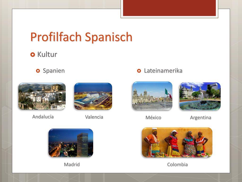 Profilfach Spanisch Kultur Spanien Lateinamerika Andalucía Valencia