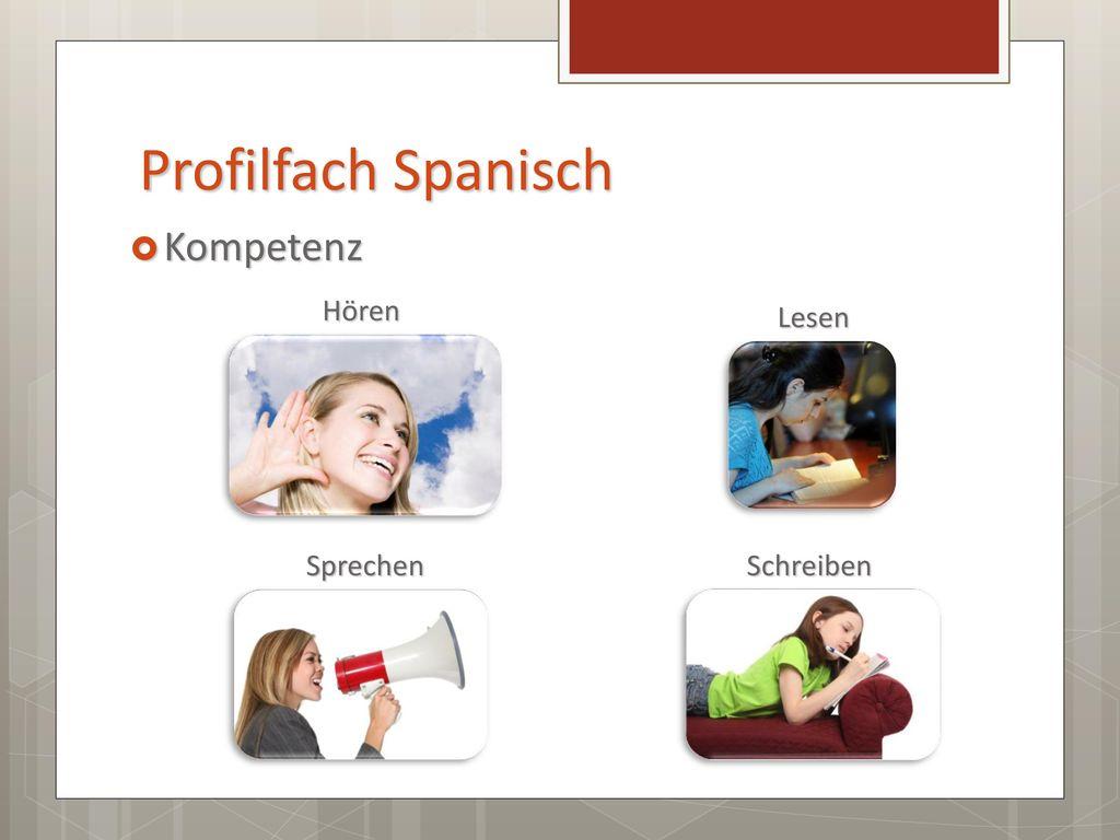 Profilfach Spanisch Kompetenz Hören Lesen Sprechen Schreiben