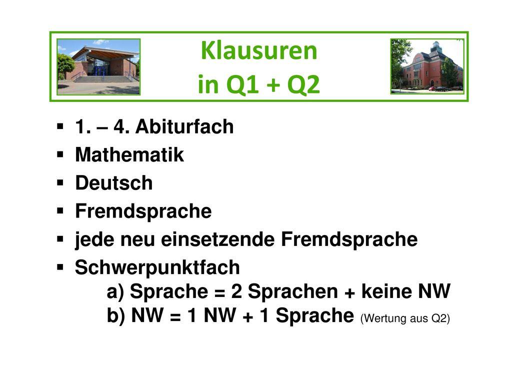 Klausuren in Q1 + Q2 1. – 4. Abiturfach Mathematik Deutsch