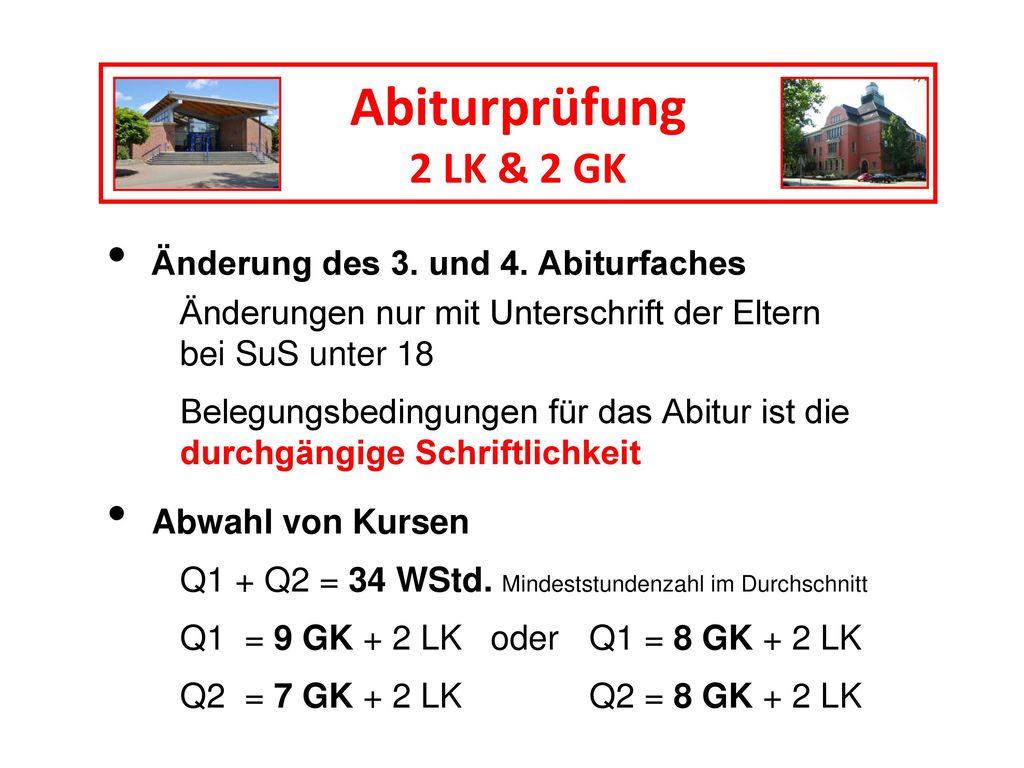 Abiturprüfung 2 LK & 2 GK Änderung des 3. und 4. Abiturfaches