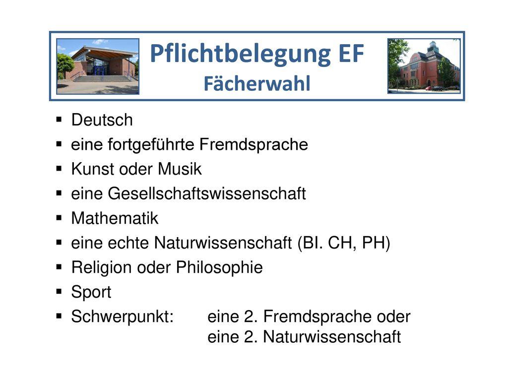 Pflichtbelegung EF Fächerwahl Deutsch eine fortgeführte Fremdsprache