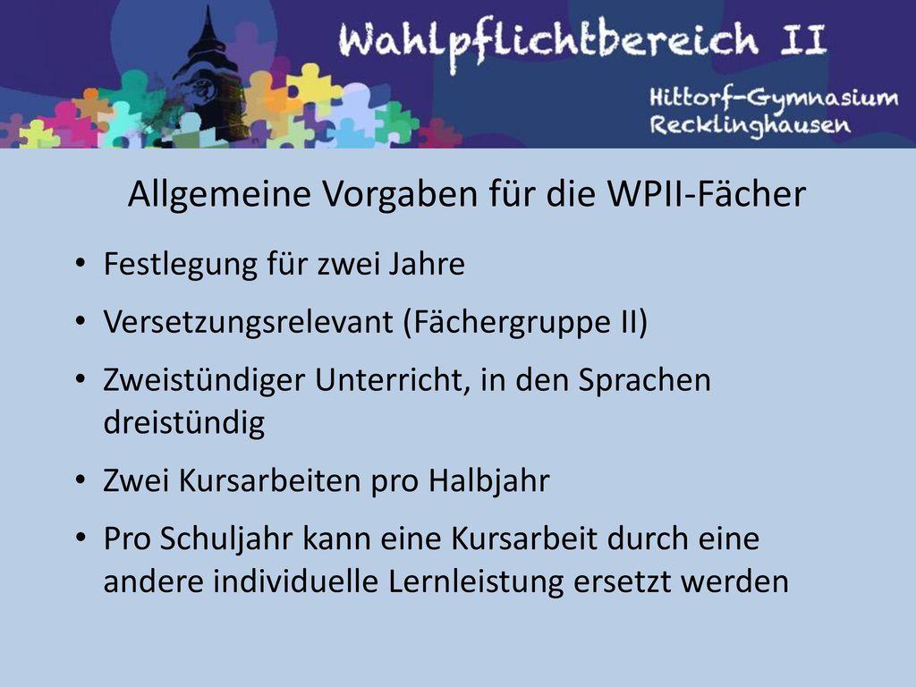 Allgemeine Vorgaben für die WPII-Fächer