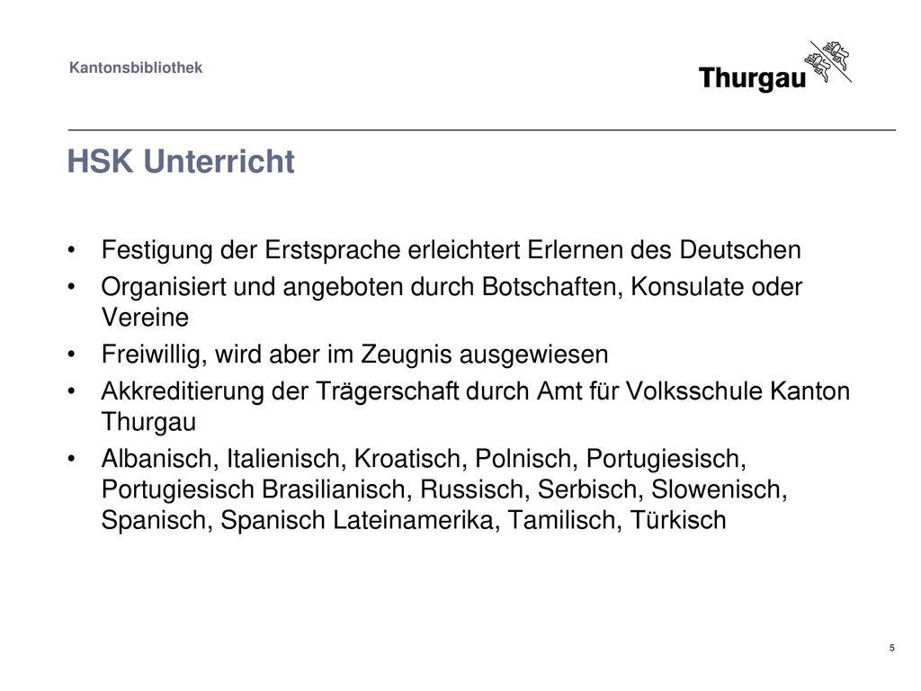 HSK Unterricht Festigung der Erstsprache erleichtert Erlernen des Deutschen. Organisiert und angeboten durch Botschaften, Konsulate oder Vereine.