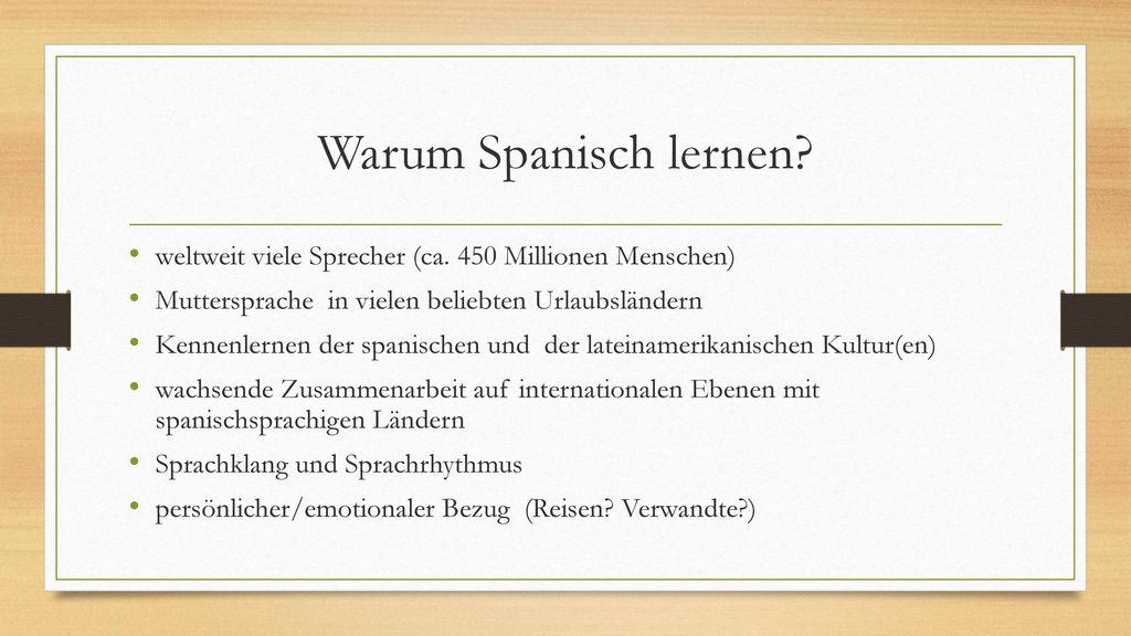Warum Spanisch lernen weltweit viele Sprecher (ca. 450 Millionen Menschen) Muttersprache in vielen beliebten Urlaubsländern.