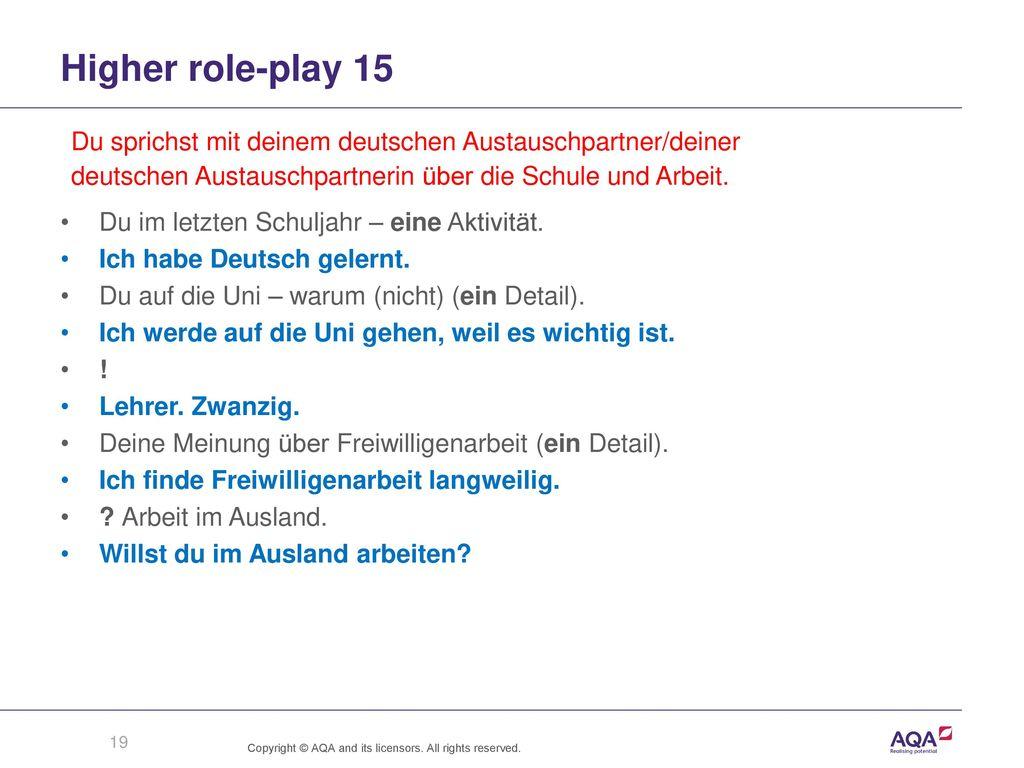 Higher role-play 15 Du sprichst mit deinem deutschen Austauschpartner/deiner. deutschen Austauschpartnerin über die Schule und Arbeit.