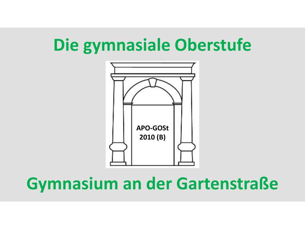 Die gymnasiale Oberstufe Gymnasium an der Gartenstraße