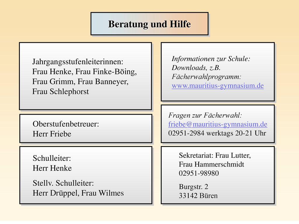 Beratung und Hilfe Jahrgangsstufenleiterinnen: Frau Henke, Frau Finke-Böing, Frau Grimm, Frau Banneyer, Frau Schlephorst.