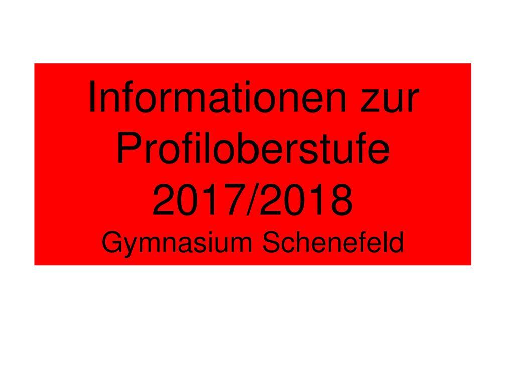 Informationen zur Profiloberstufe 2017/2018 Gymnasium Schenefeld