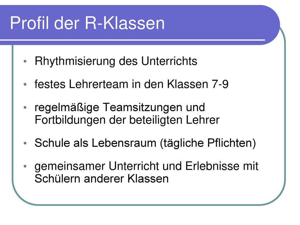 Profil der R-Klassen Rhythmisierung des Unterrichts