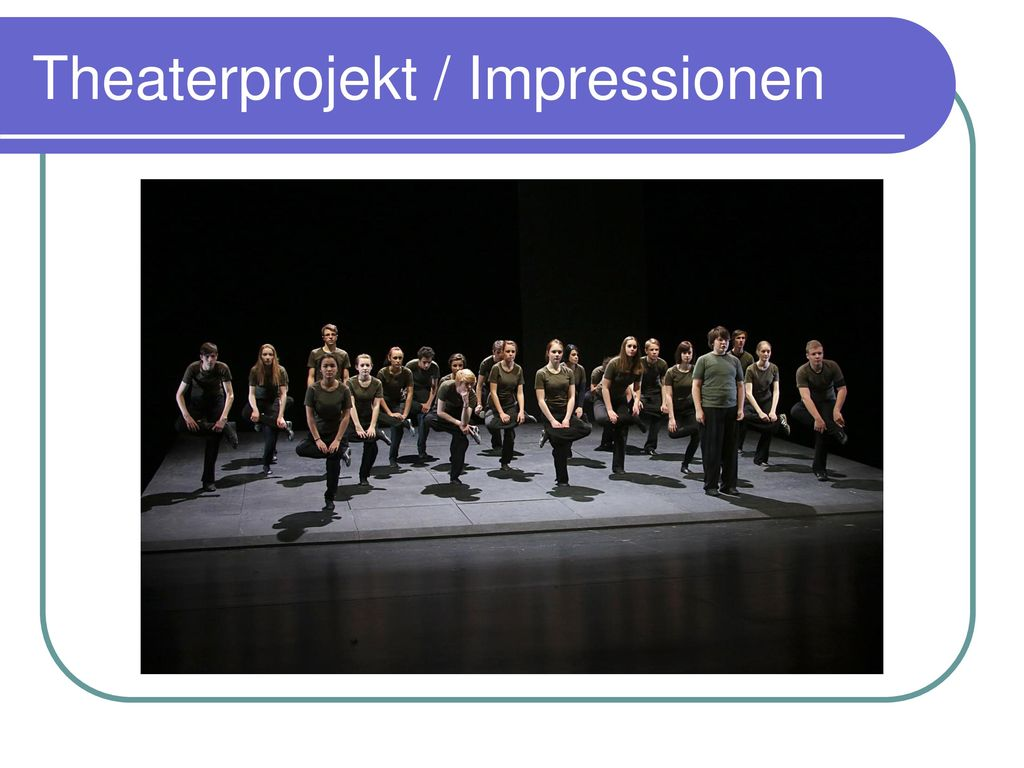 Theaterprojekt / Impressionen