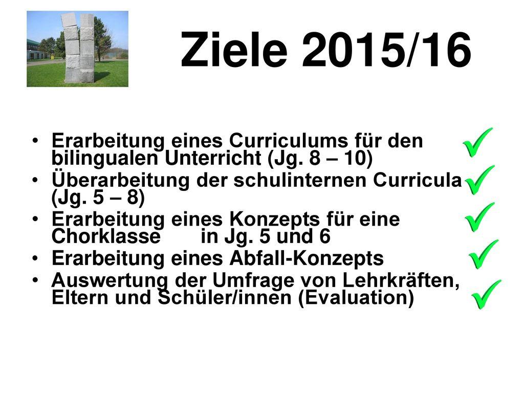 Ziele 2015/16 Erarbeitung eines Curriculums für den bilingualen Unterricht (Jg. 8 – 10)