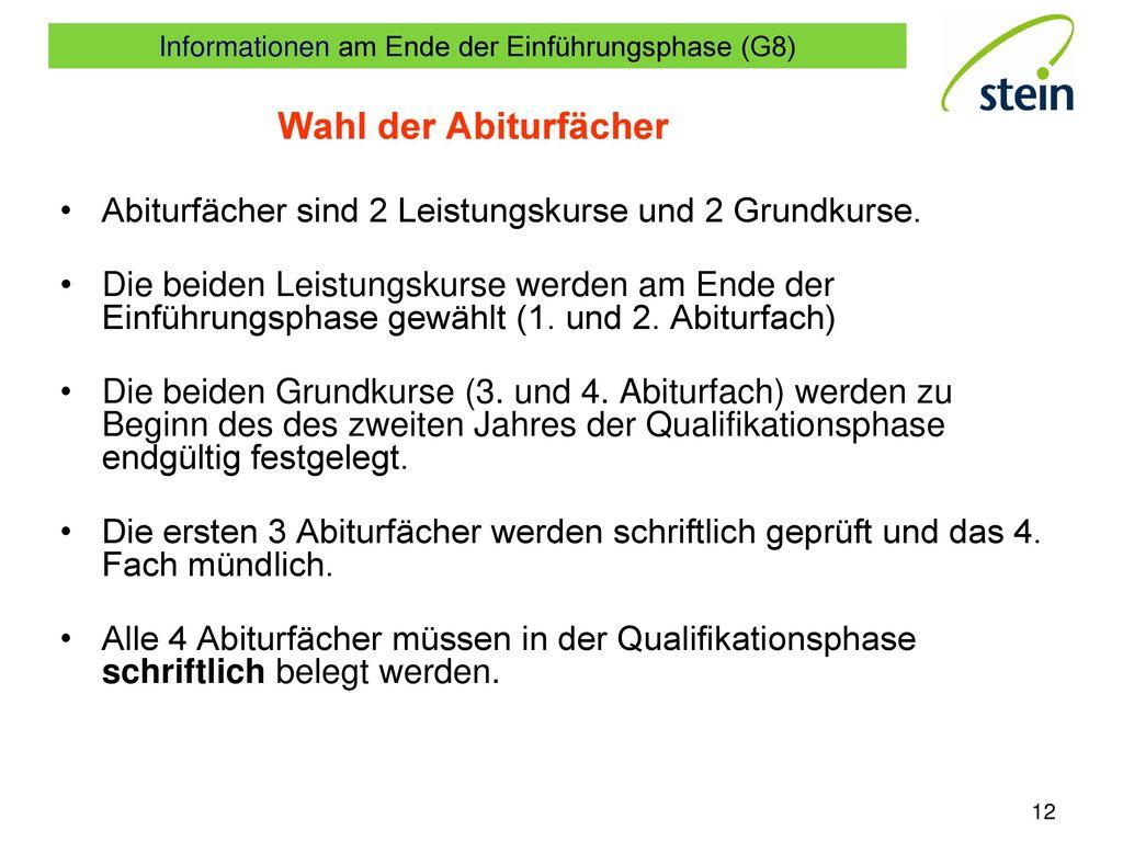 Wahl der Abiturfächer Abiturfächer sind 2 Leistungskurse und 2 Grundkurse.