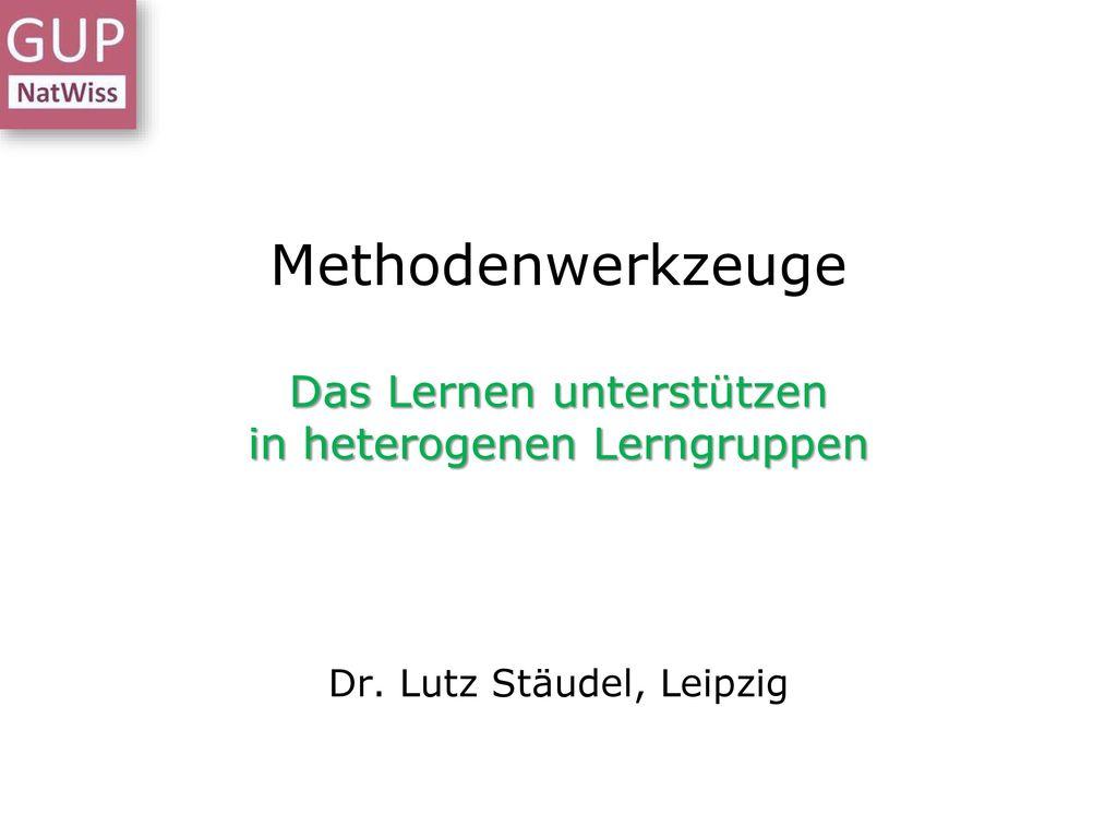 Methodenwerkzeuge Das Lernen unterstützen in heterogenen Lerngruppen
