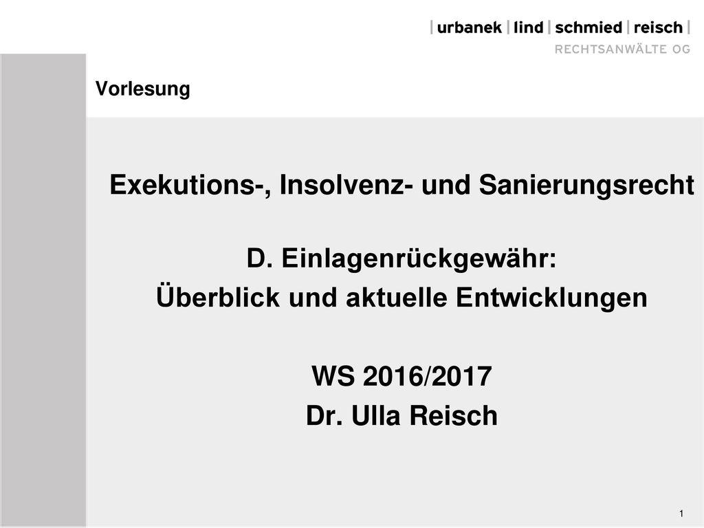 Exekutions-, Insolvenz- und Sanierungsrecht D. Einlagenrückgewähr:
