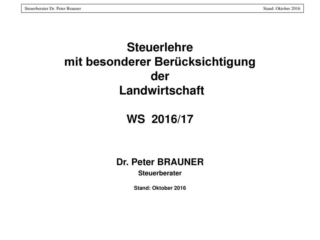 Dr. Peter BRAUNER Steuerberater Stand: Oktober 2016