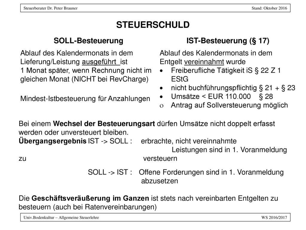STEUERSCHULD SOLL-Besteuerung IST-Besteuerung (§ 17)