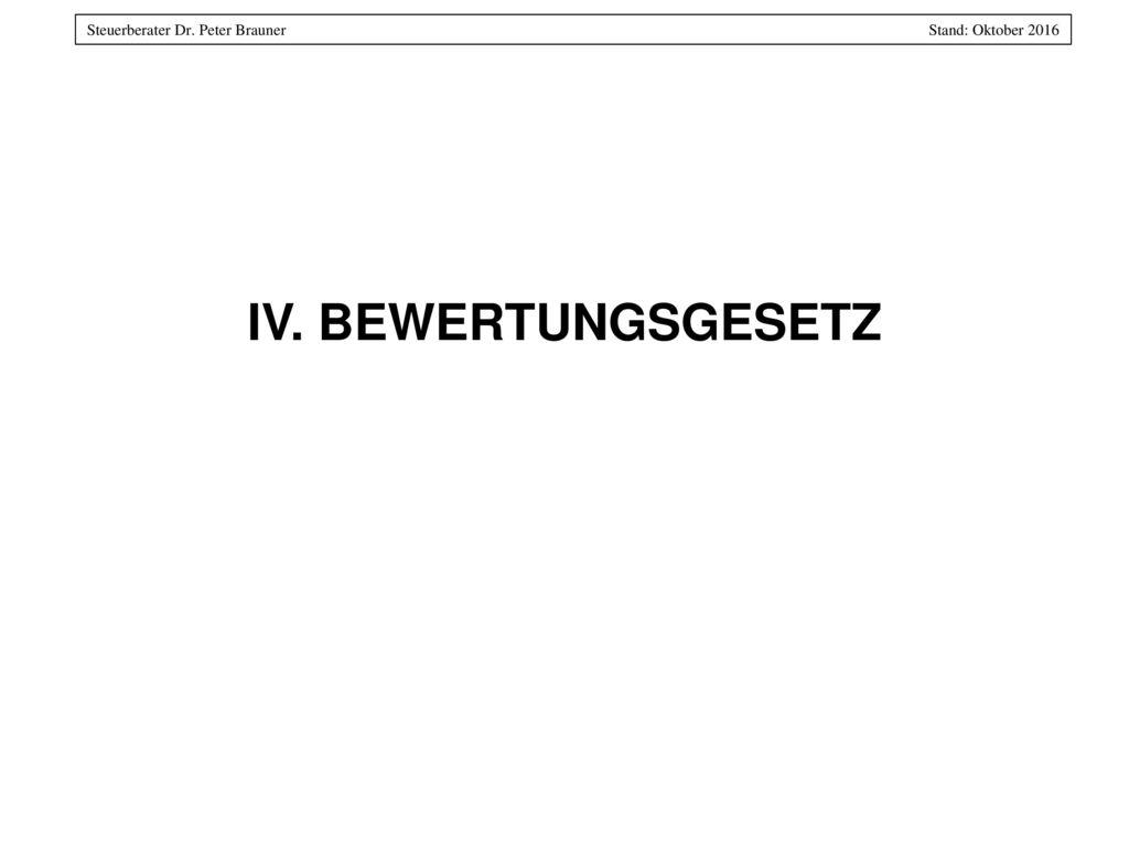 IV. BEWERTUNGSGESETZ