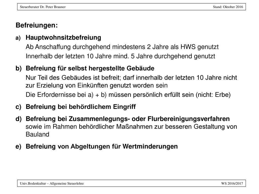 Befreiungen: Hauptwohnsitzbefreiung. Ab Anschaffung durchgehend mindestens 2 Jahre als HWS genutzt.