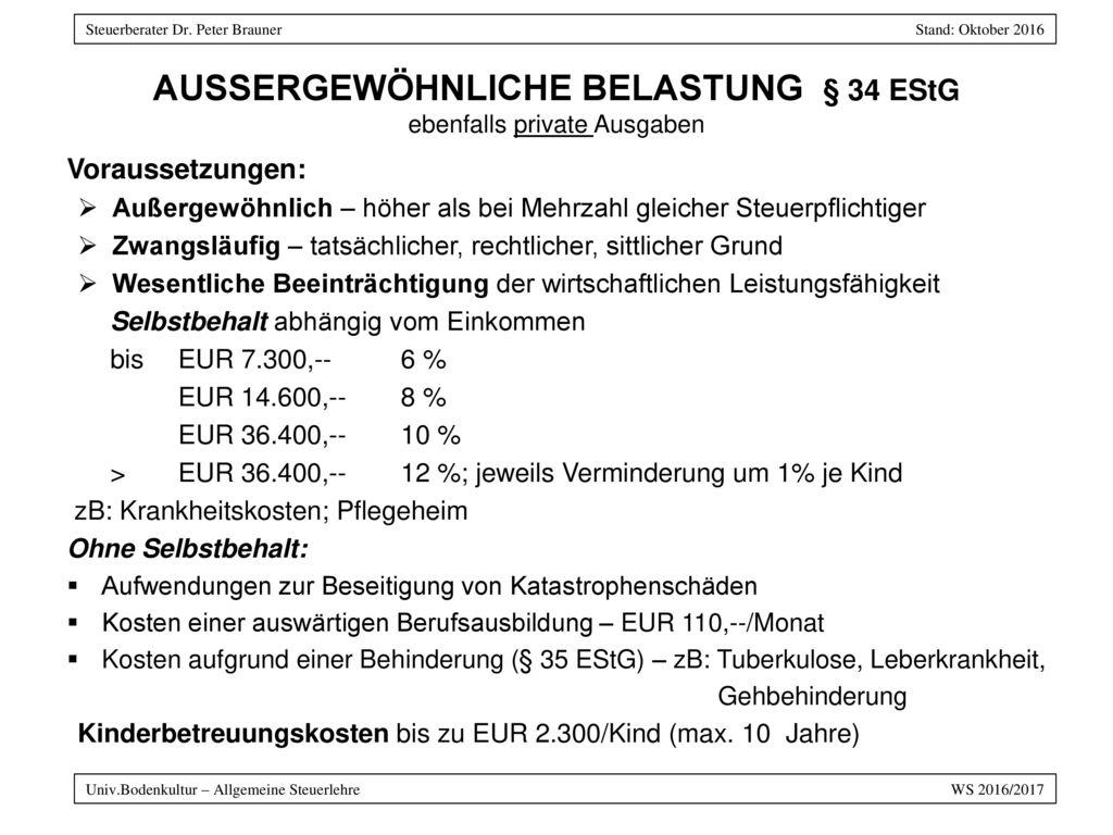 AUSSERGEWÖHNLICHE BELASTUNG § 34 EStG ebenfalls private Ausgaben