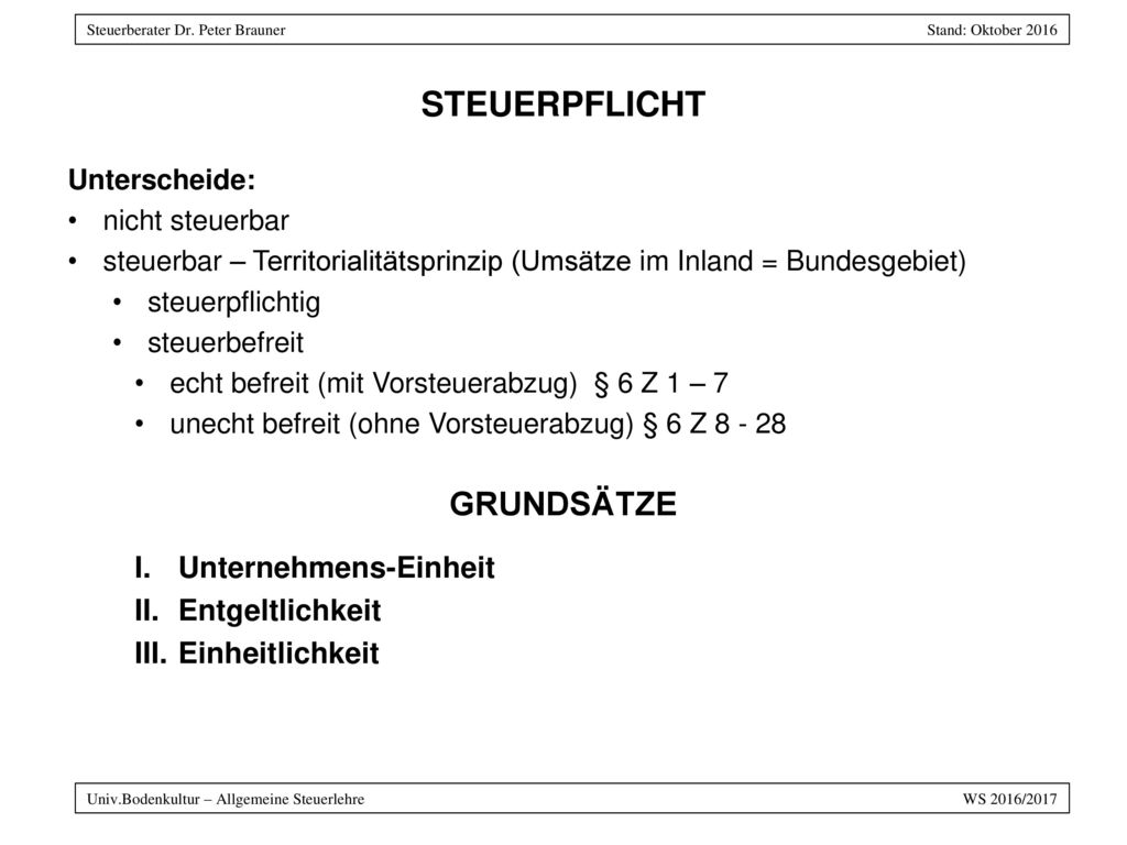STEUERPFLICHT GRUNDSÄTZE Unternehmens-Einheit Entgeltlichkeit