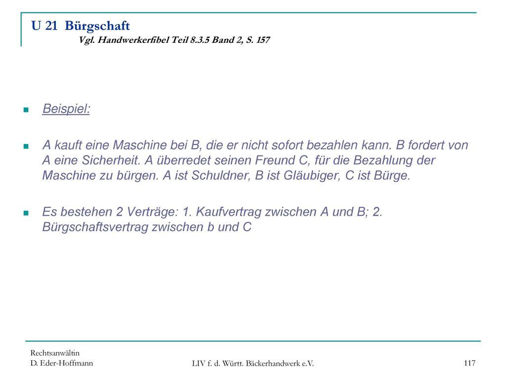 U 21 Bürgschaft Vgl. Handwerkerfibel Teil 8.3.5 Band 2, S. 157
