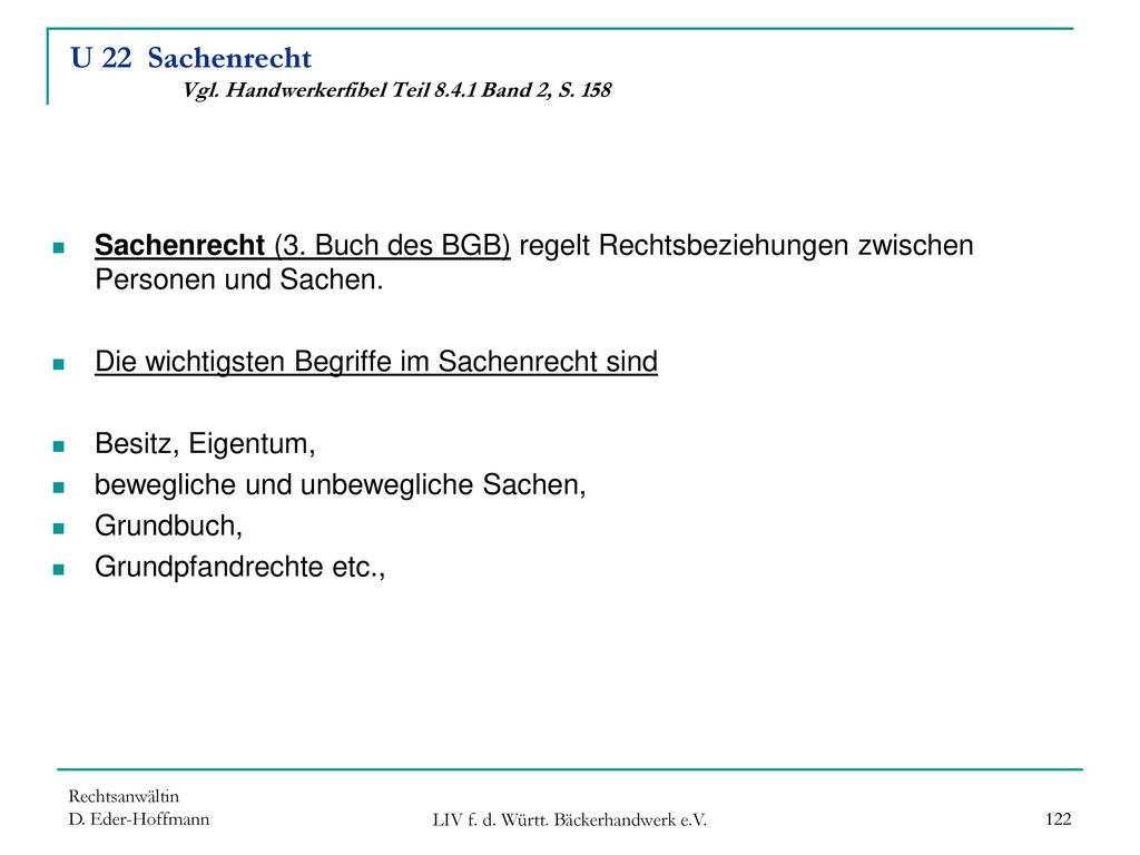 U 22 Sachenrecht Vgl. Handwerkerfibel Teil 8.4.1 Band 2, S. 158