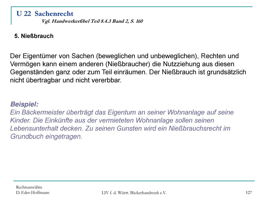 U 22 Sachenrecht Vgl. Handwerkerfibel Teil 8.4.3 Band 2, S. 160