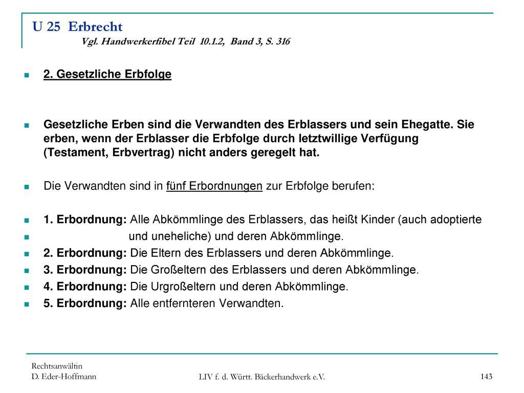 U 25 Erbrecht Vgl. Handwerkerfibel Teil 10.1.2, Band 3, S. 316