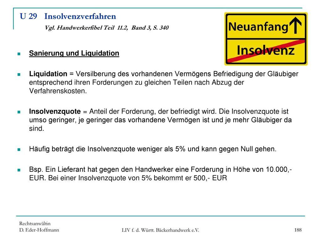 U 29 Insolvenzverfahren Vgl. Handwerkerfibel Teil 11.2, Band 3, S. 340