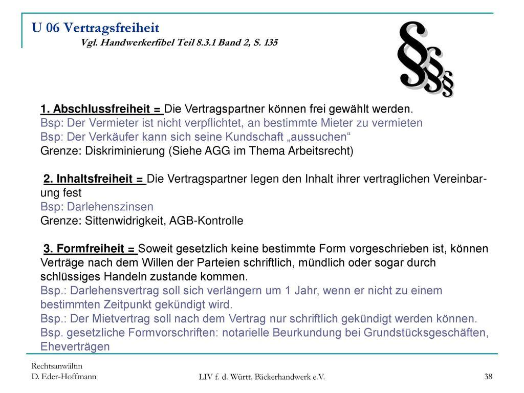 U 06 Vertragsfreiheit Vgl. Handwerkerfibel Teil 8.3.1 Band 2, S. 135