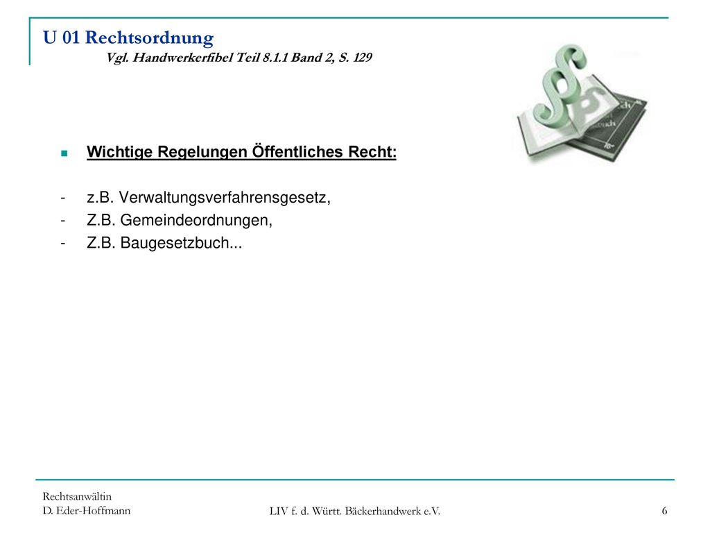 U 01 Rechtsordnung Vgl. Handwerkerfibel Teil 8.1.1 Band 2, S. 129