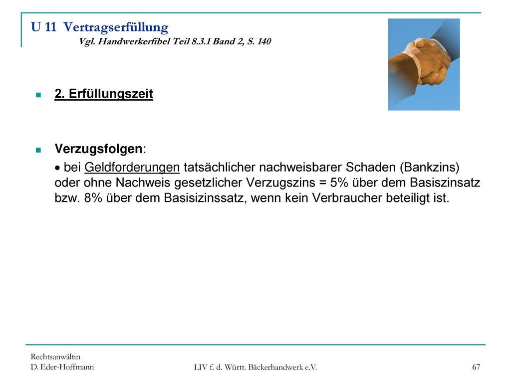 U 11 Vertragserfüllung Vgl. Handwerkerfibel Teil 8.3.1 Band 2, S. 140