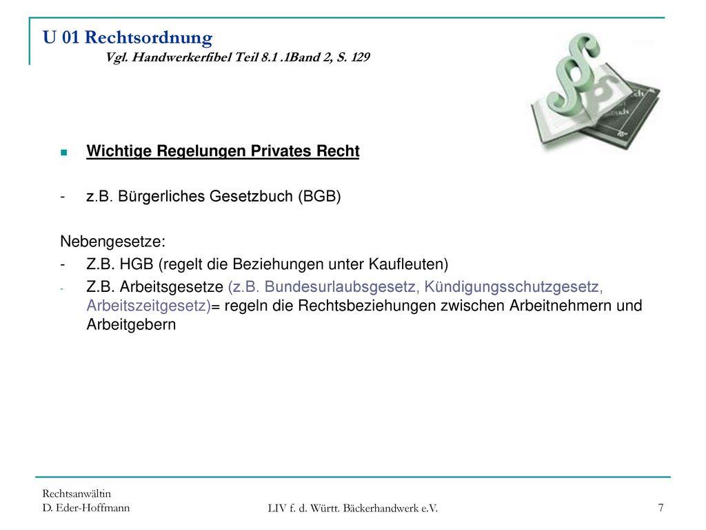 U 01 Rechtsordnung Vgl. Handwerkerfibel Teil 8.1 .1Band 2, S. 129