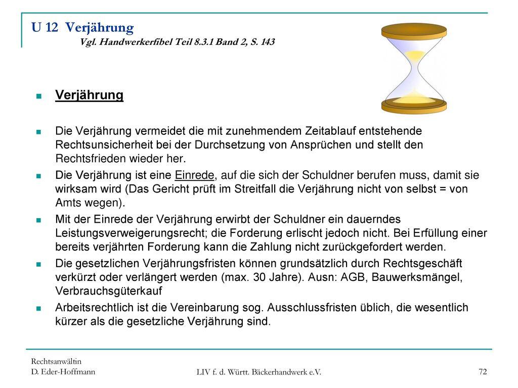 U 12 Verjährung Vgl. Handwerkerfibel Teil 8.3.1 Band 2, S. 143