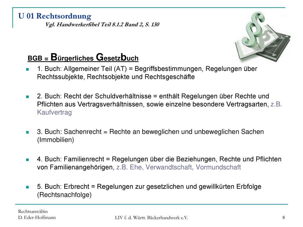 U 01 Rechtsordnung Vgl. Handwerkerfibel Teil 8.1.2 Band 2, S. 130