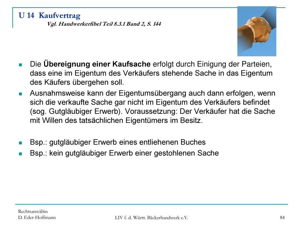 U 14 Kaufvertrag Vgl. Handwerkerfibel Teil 8.3.1 Band 2, S. 144