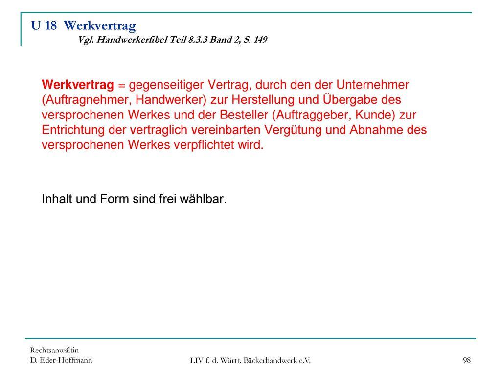 U 18 Werkvertrag Vgl. Handwerkerfibel Teil 8.3.3 Band 2, S. 149