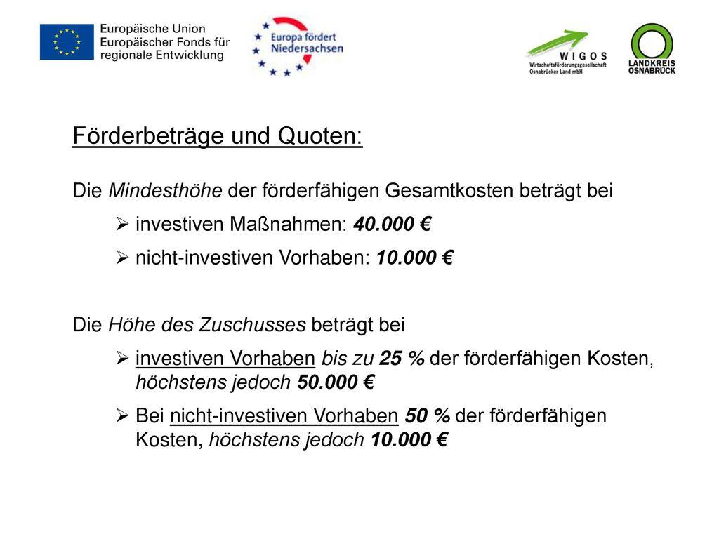 Förderbeträge und Quoten:
