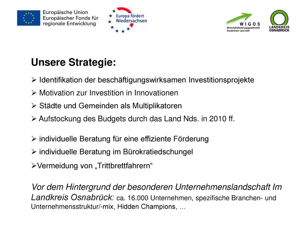 Unsere Strategie: Identifikation der beschäftigungswirksamen Investitionsprojekte. Motivation zur Investition in Innovationen.