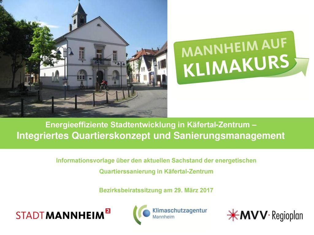 Energieeffiziente Stadtentwicklung in Käfertal-Zentrum – Integriertes Quartierskonzept und Sanierungsmanagement