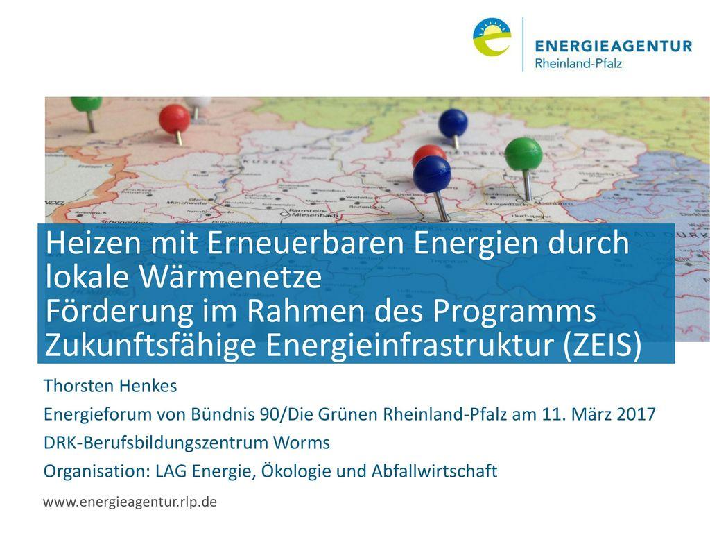 Heizen mit Erneuerbaren Energien durch lokale Wärmenetze Förderung im Rahmen des Programms Zukunftsfähige Energieinfrastruktur (ZEIS)