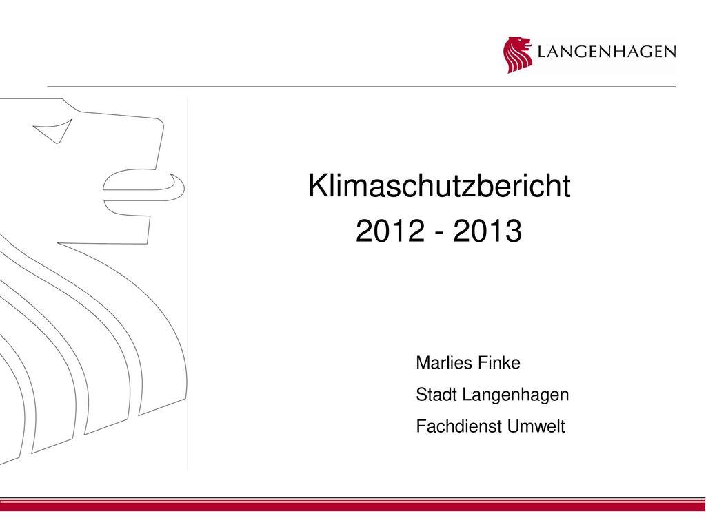 Klimaschutzbericht 2012 - 2013 Marlies Finke Stadt Langenhagen