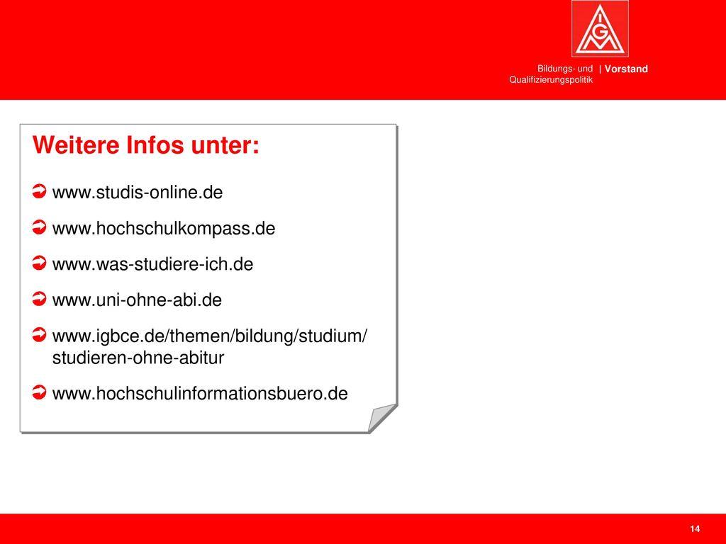 Weitere Infos unter: www.studis-online.de www.hochschulkompass.de