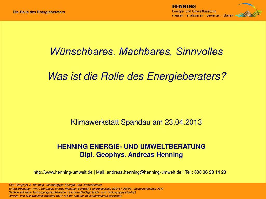 HENNING ENERGIE- UND UMWELTBERATUNG Dipl. Geophys. Andreas Henning