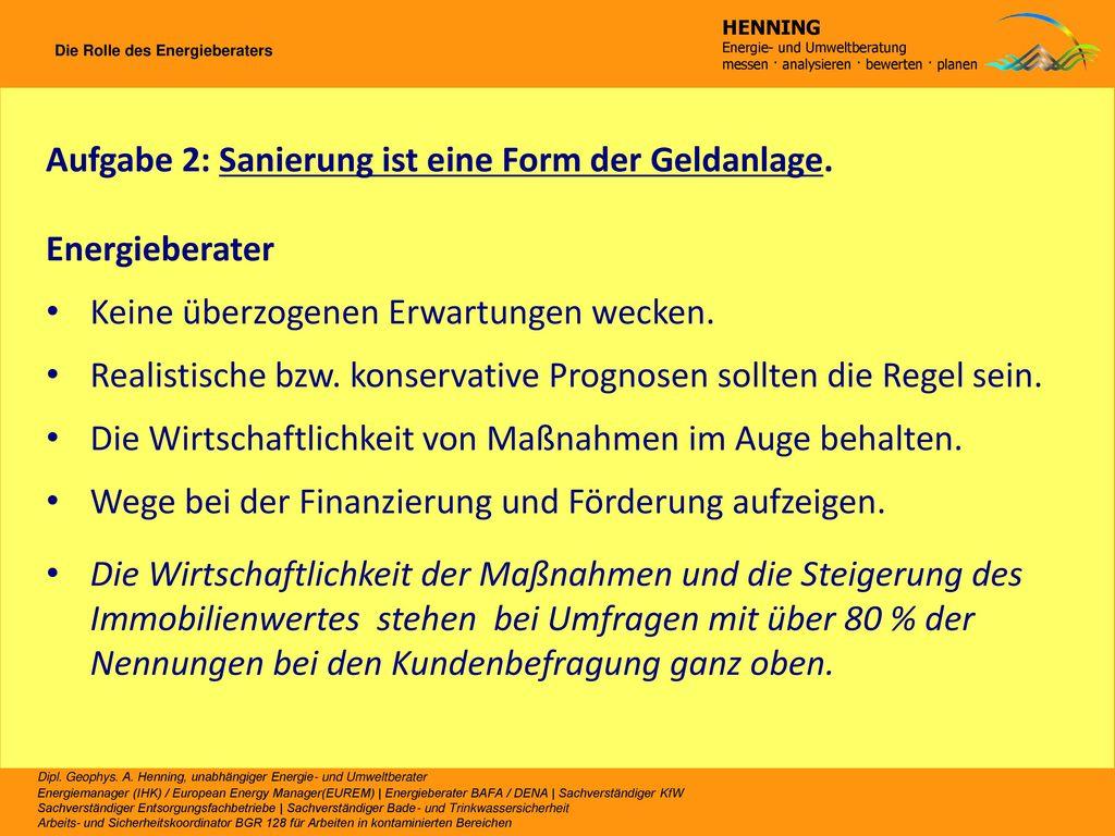 Aufgabe 2: Sanierung ist eine Form der Geldanlage. Energieberater