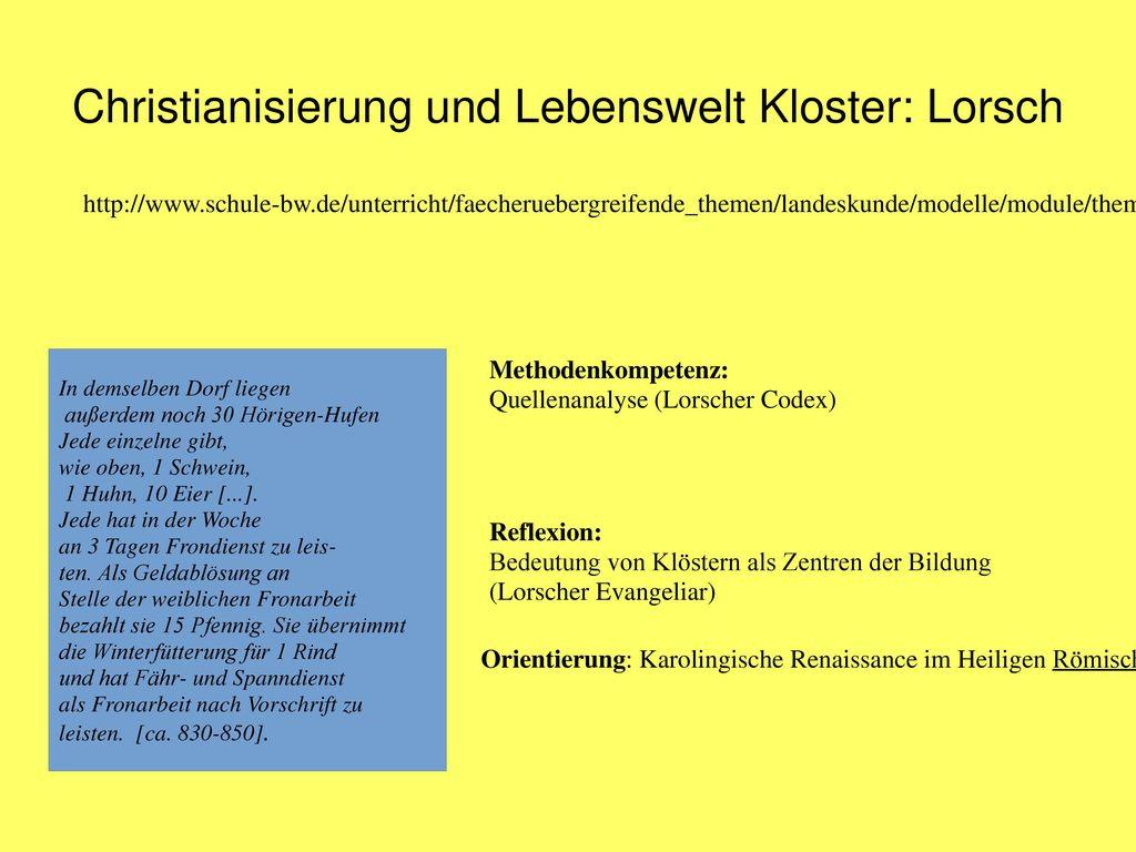 Christianisierung und Lebenswelt Kloster: Lorsch