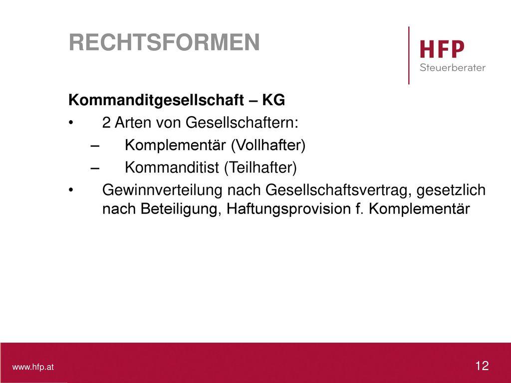 RECHTSFORMEN Kommanditgesellschaft – KG 2 Arten von Gesellschaftern: