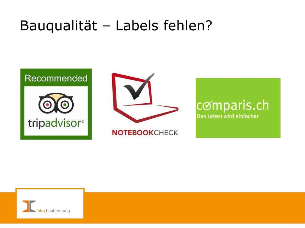 Bauqualität – Labels fehlen