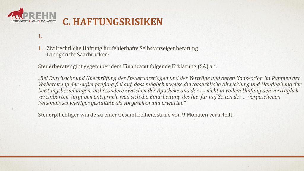 C. Haftungsrisiken Zivilrechtliche Haftung für fehlerhafte Selbstanzeigenberatung Landgericht Saarbrücken: