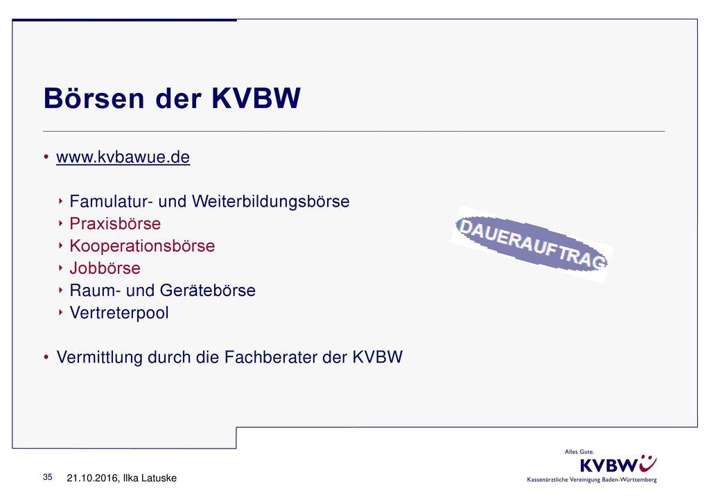 Börsen der KVBW www.kvbawue.de Famulatur- und Weiterbildungsbörse